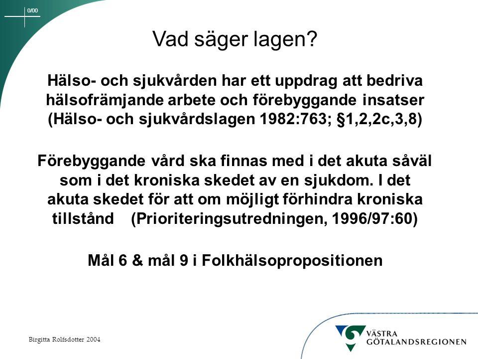 0/00 Birgitta Rolfsdotter 2004 Vad säger lagen.