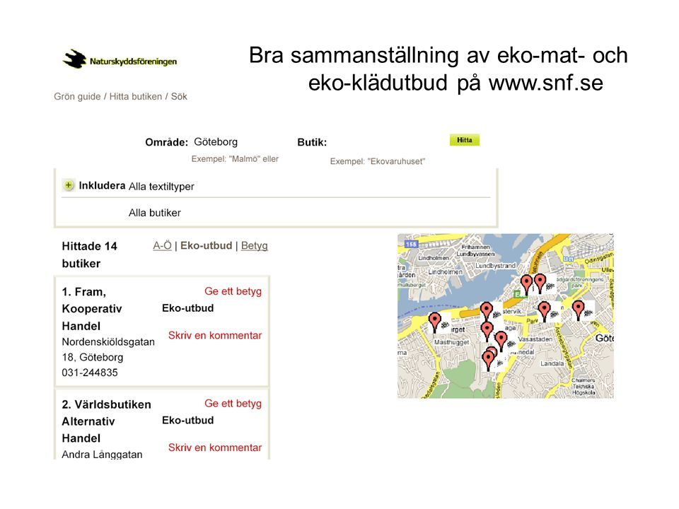 Bra sammanställning av eko-mat- och eko-klädutbud på www.snf.se