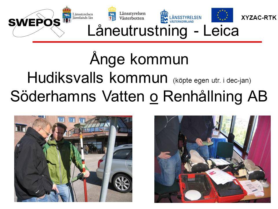 XYZAC-RTK Låneutrustning - Leica Ånge kommun Hudiksvalls kommun (köpte egen utr.