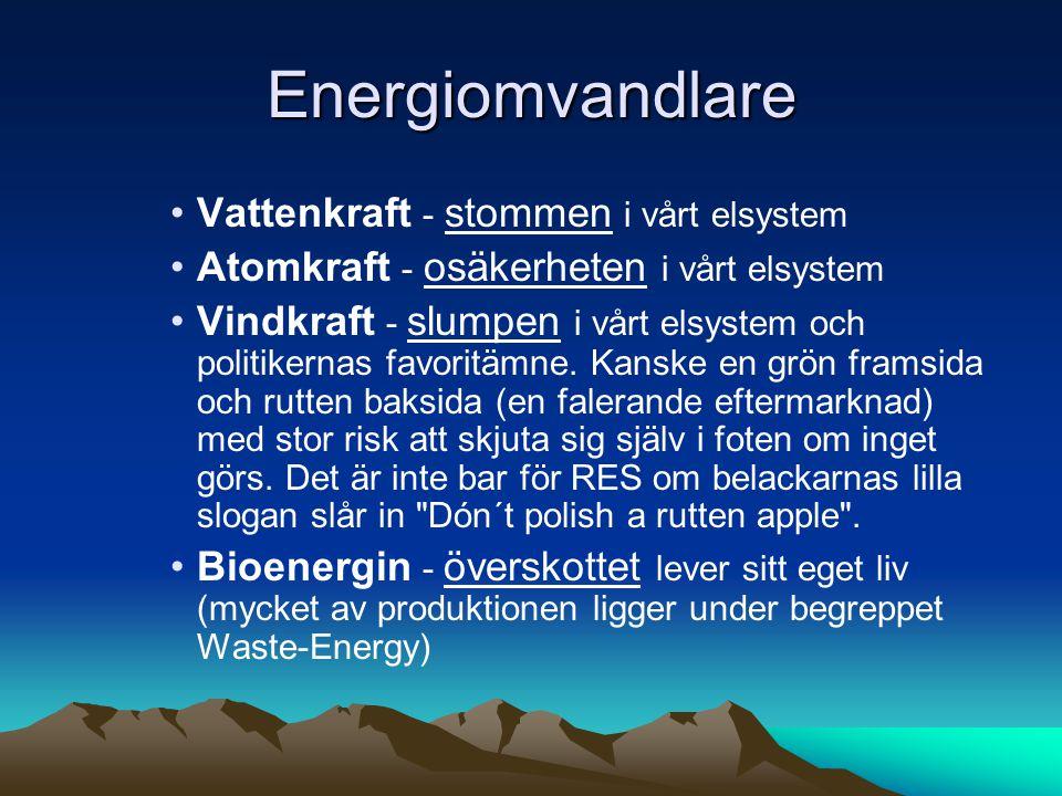 Energiomvandlare Vattenkraft - stommen i vårt elsystem Atomkraft - osäkerheten i vårt elsystem Vindkraft - slumpen i vårt elsystem och politikernas fa