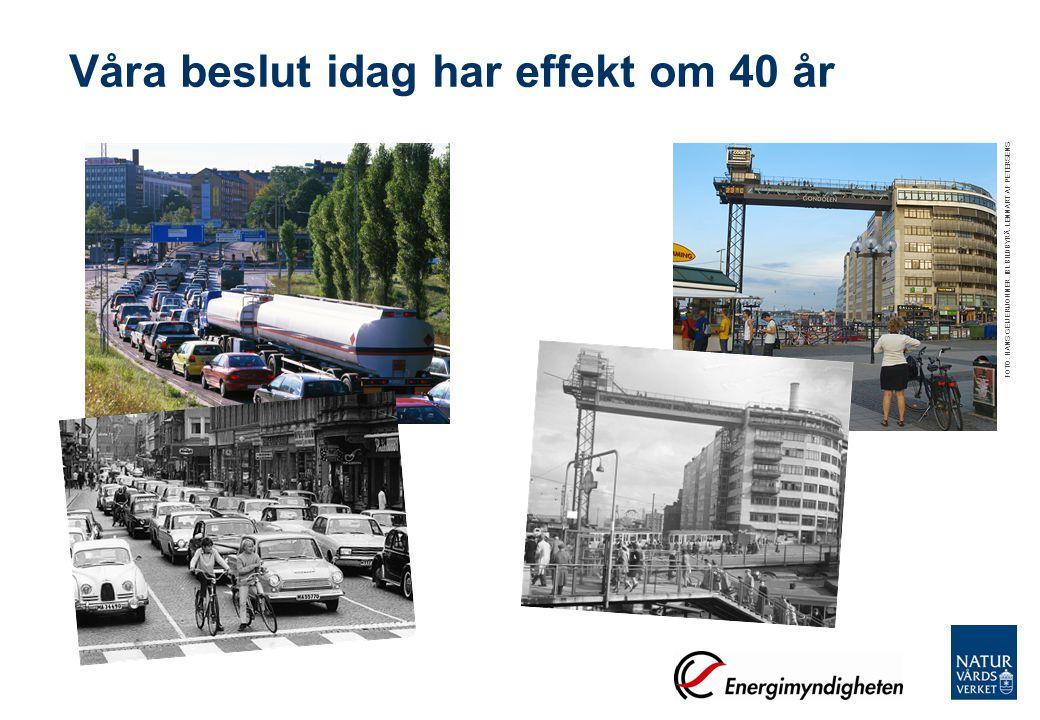Våra beslut idag har effekt om 40 år FOTO: HANS GEIJER/JOHNER. IBL BILDBYRÅ. LENNART AF PETERSENS