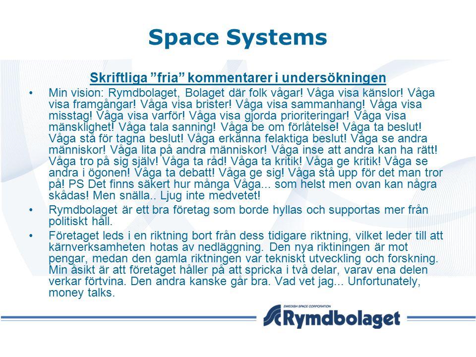 """Space Systems Skriftliga """"fria"""" kommentarer i undersökningen Min vision: Rymdbolaget, Bolaget där folk vågar! Våga visa känslor! Våga visa framgångar!"""