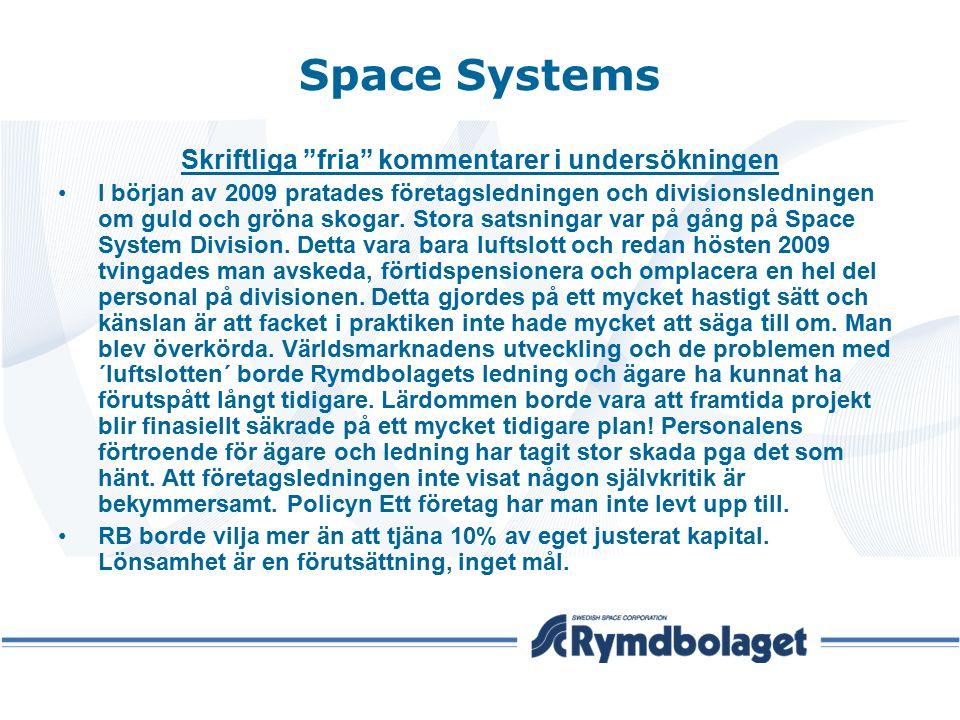 """Space Systems Skriftliga """"fria"""" kommentarer i undersökningen I början av 2009 pratades företagsledningen och divisionsledningen om guld och gröna skog"""