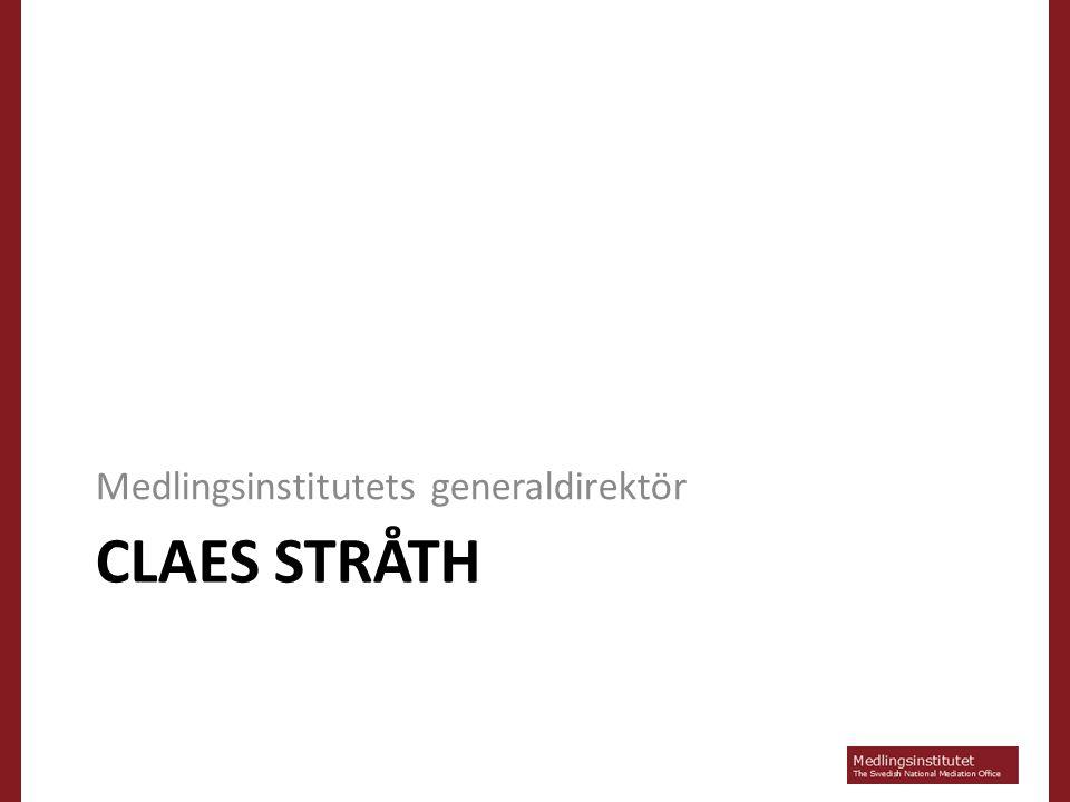 CLAES STRÅTH Medlingsinstitutets generaldirektör