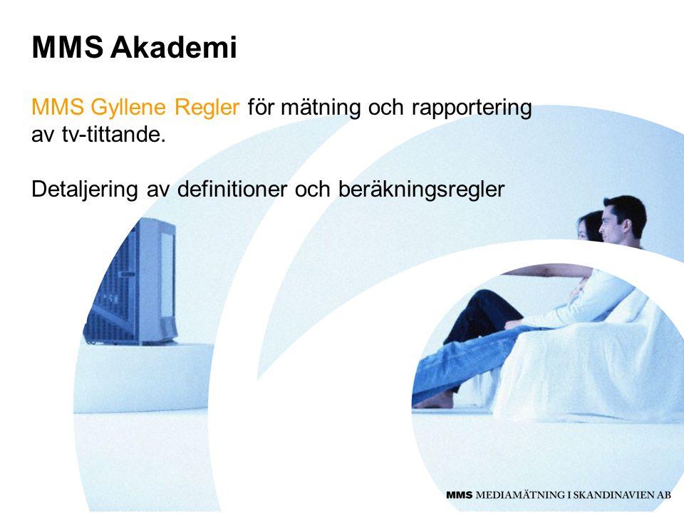 MMS Akademi MMS Gyllene Regler för mätning och rapportering av tv-tittande. Detaljering av definitioner och beräkningsregler