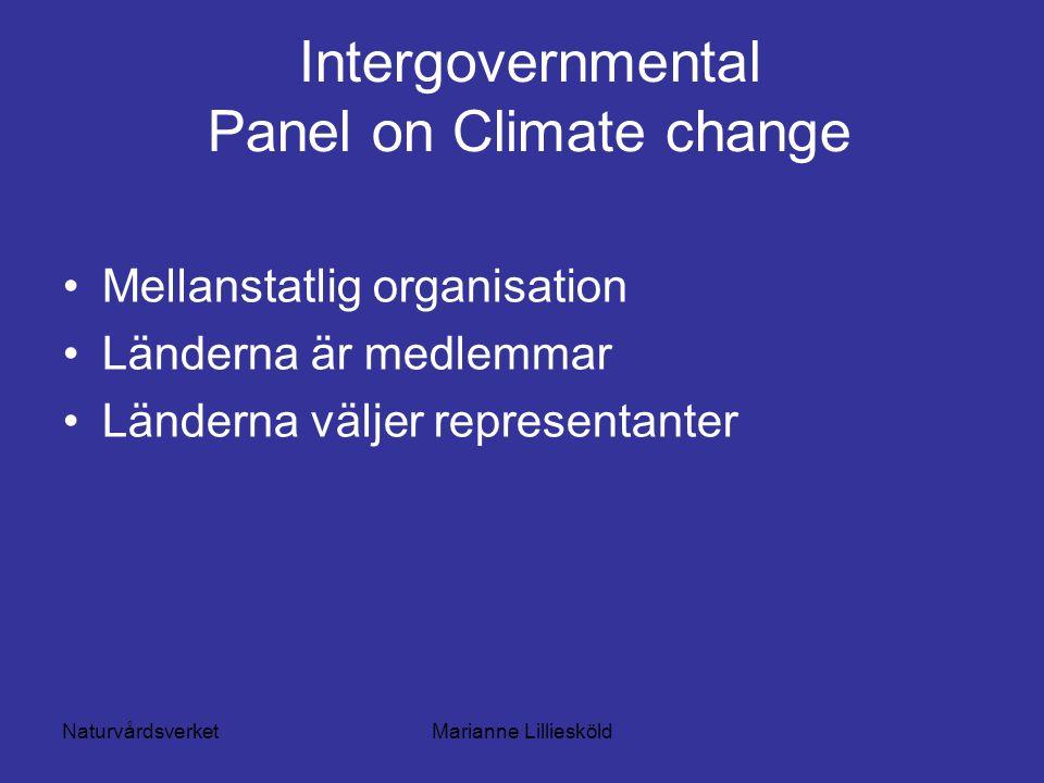 NaturvårdsverketMarianne Lilliesköld Intergovernmental Panel on Climate change Mellanstatlig organisation Länderna är medlemmar Länderna väljer representanter