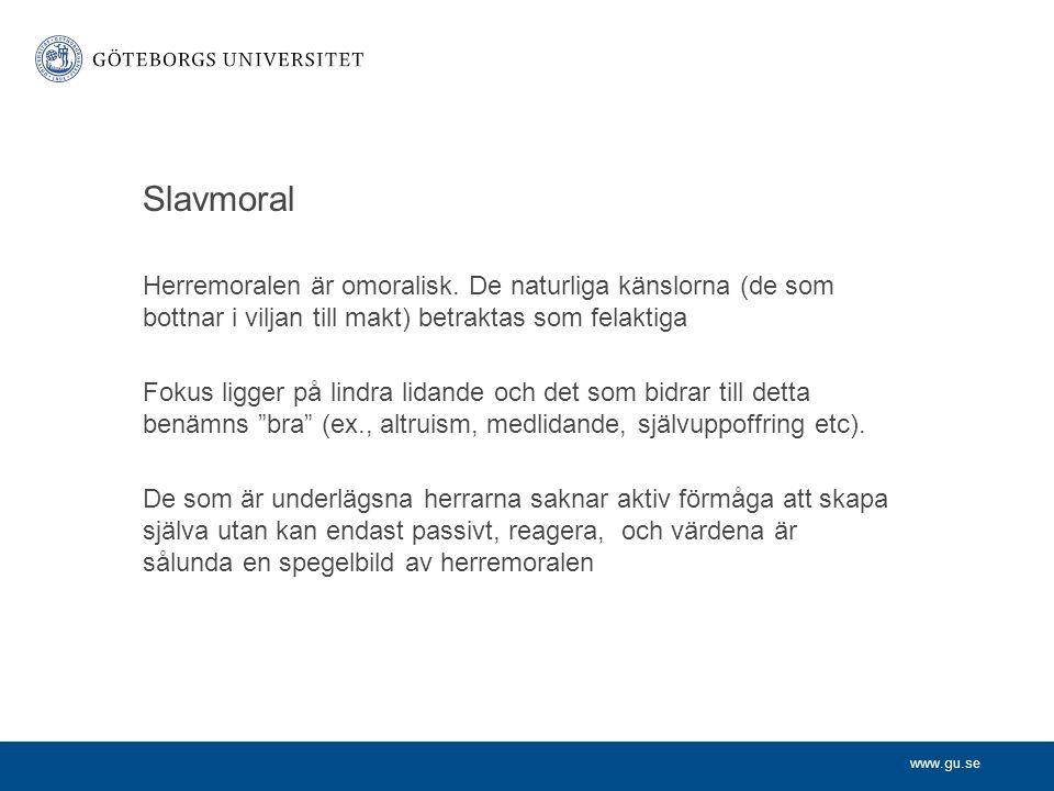 www.gu.se Slavmoral Herremoralen är omoralisk.