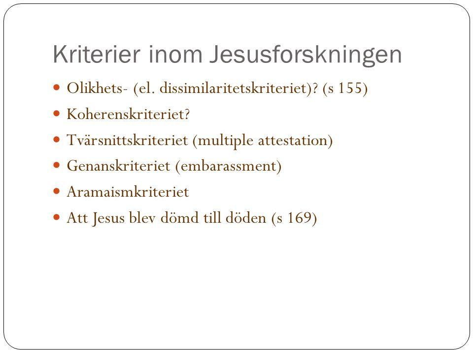 Kriterier inom Jesusforskningen Olikhets- (el.dissimilaritetskriteriet).