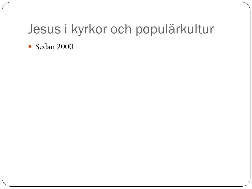 Jesus i kyrkor och populärkultur Sedan 2000