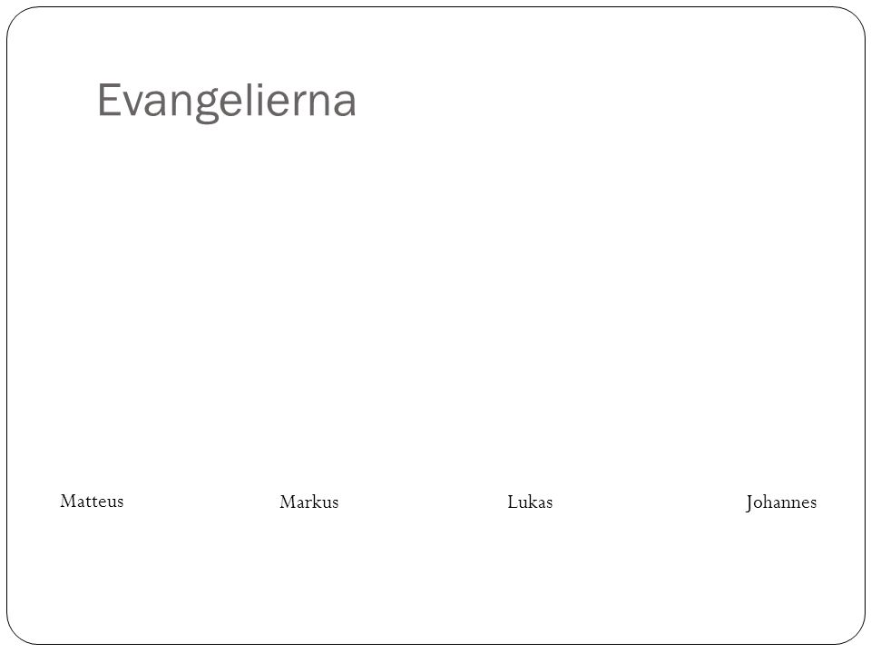 Evangelierna Markus Matteus LukasJohannes