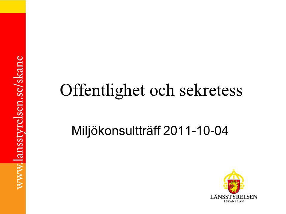 Offentlighet och sekretess Miljökonsultträff 2011-10-04