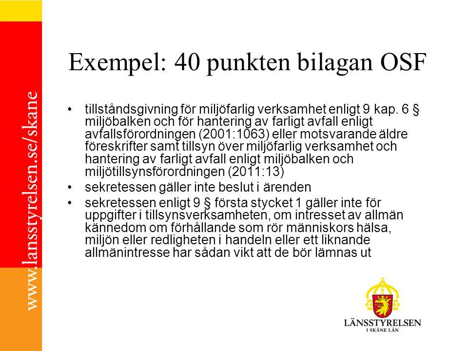 Exempel: 40 punkten bilagan OSF tillståndsgivning för miljöfarlig verksamhet enligt 9 kap.