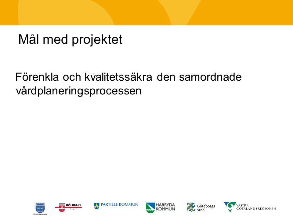 Mål med projektet Förenkla och kvalitetssäkra den samordnade vårdplaneringsprocessen