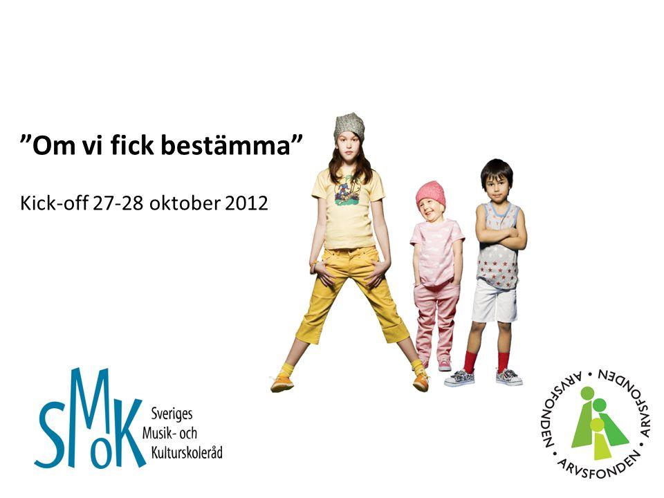 """""""Om vi fick bestämma"""" Kick-off 27-28 oktober 2012"""