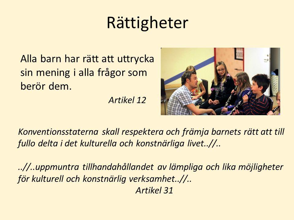 Rättigheter Konventionsstaterna skall respektera och främja barnets rätt att till fullo delta i det kulturella och konstnärliga livet..//....//..up
