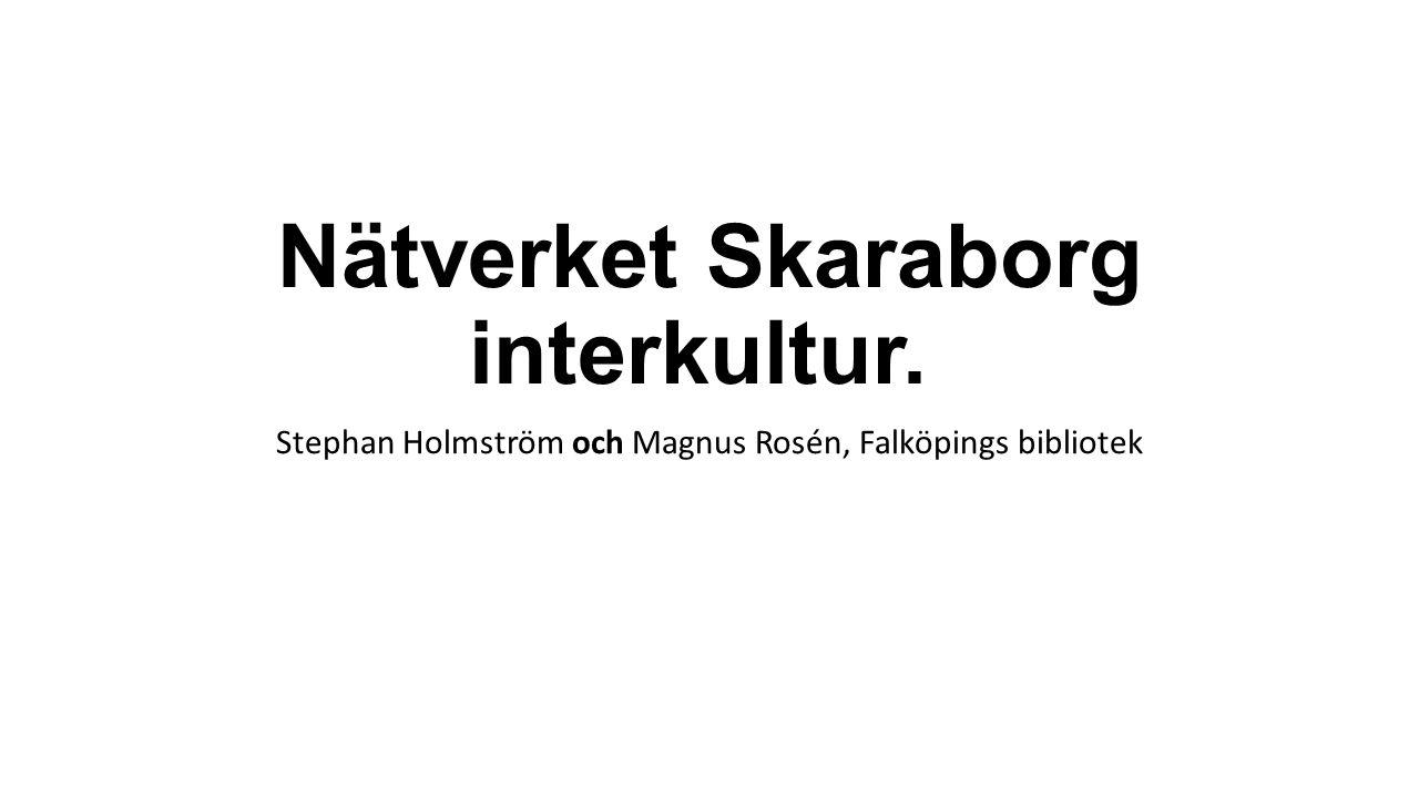 Nätverket Skaraborg interkultur. Stephan Holmström och Magnus Rosén, Falköpings bibliotek