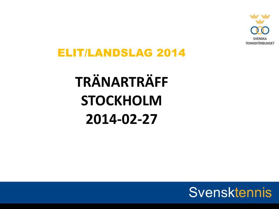 ELIT/LANDSLAG 2014 TRÄNARTRÄFF STOCKHOLM 2014-02-27 Svensktennis