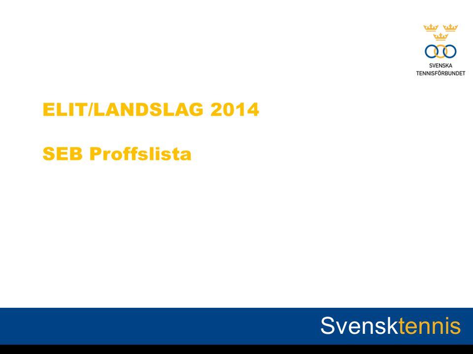 ELIT/LANDSLAG 2014 SEB Proffslista Svensktennis