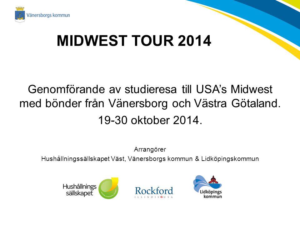 MIDWEST TOUR 2014 Genomförande av studieresa till USA's Midwest med bönder från Vänersborg och Västra Götaland.