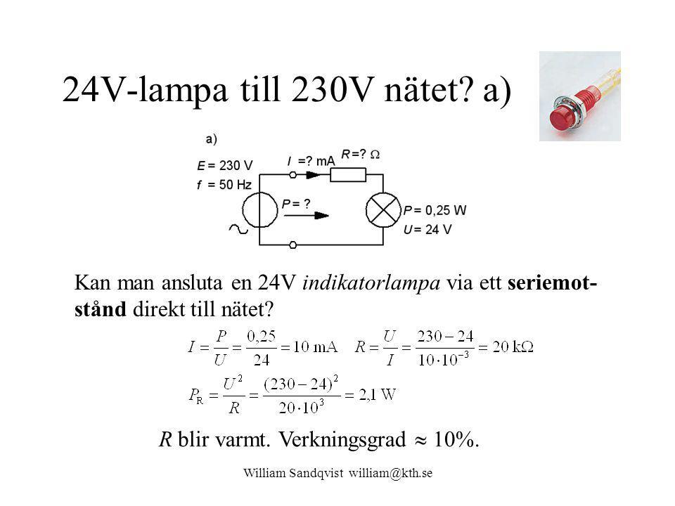 William Sandqvist william@kth.se 24V-lampa till 230V nätet.