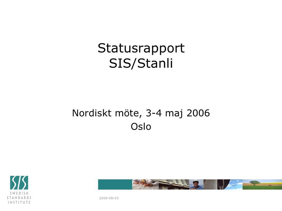 2006-05-03 Statusrapport SIS/Stanli Nordiskt möte, 3-4 maj 2006 Oslo