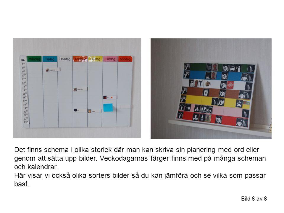 Bild 8 av 8 Det finns schema i olika storlek där man kan skriva sin planering med ord eller genom att sätta upp bilder. Veckodagarnas färger finns med