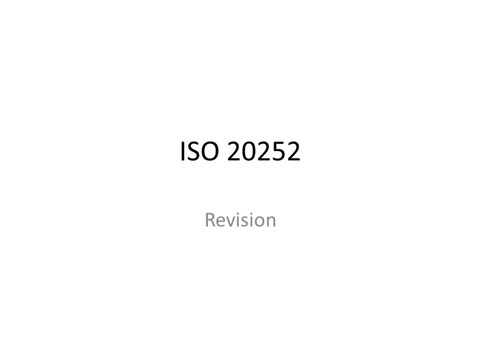 ISO 20252 Revision