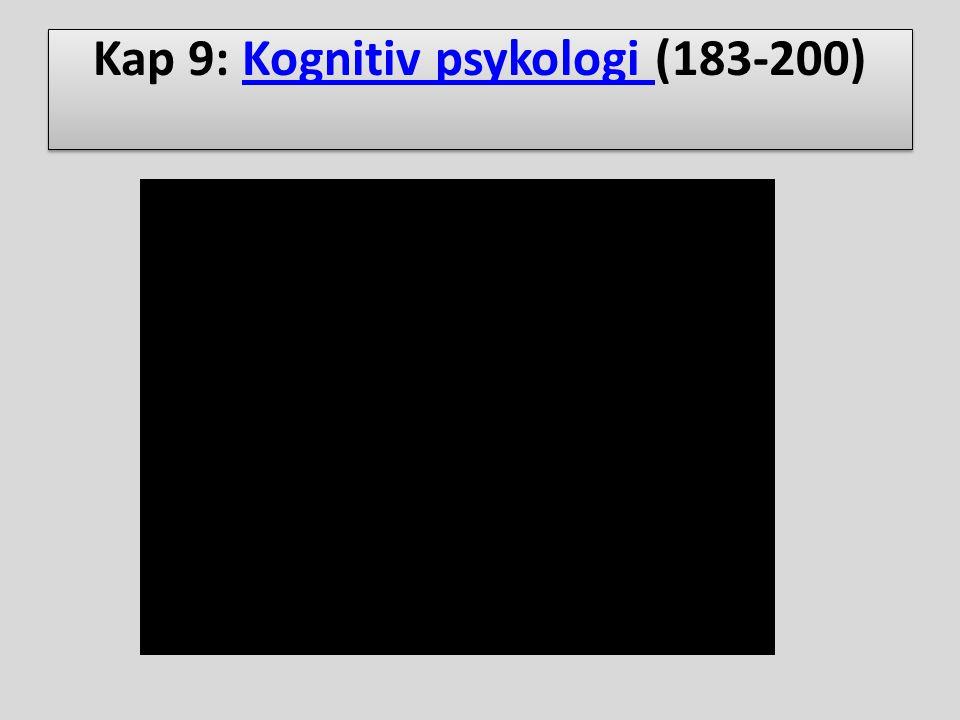 Kap 9: Kognitiv psykologi (183-200)Kognitiv psykologi Kap 9: Kognitiv psykologi (183-200)Kognitiv psykologi