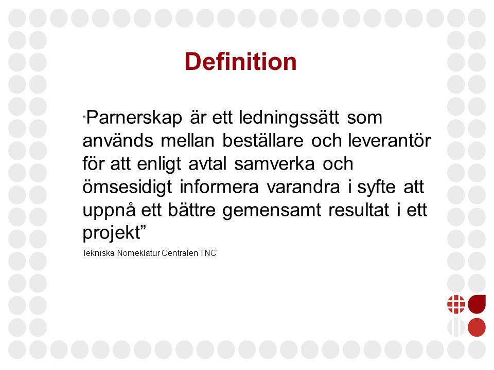 Definition Parnerskap är ett ledningssätt som används mellan beställare och leverantör för att enligt avtal samverka och ömsesidigt informera varandra i syfte att uppnå ett bättre gemensamt resultat i ett projekt Tekniska Nomeklatur Centralen TNC