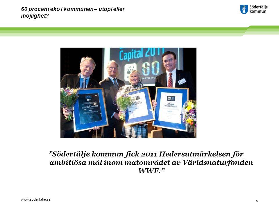www.sodertalje.se 6 60 procent eko i kommunen – utopi eller möjlighet?