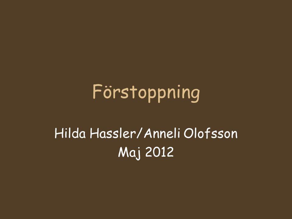 Förstoppning Hilda Hassler/Anneli Olofsson Maj 2012