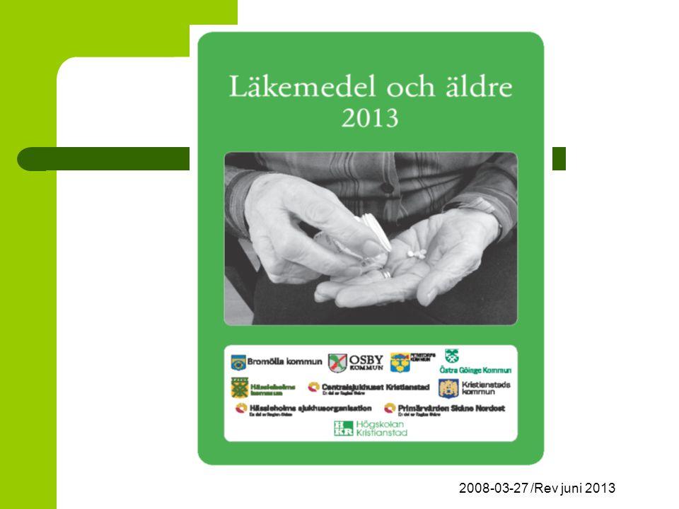 2008-03-27 /Rev juni 2013 Vad är olämpliga läkemedel.
