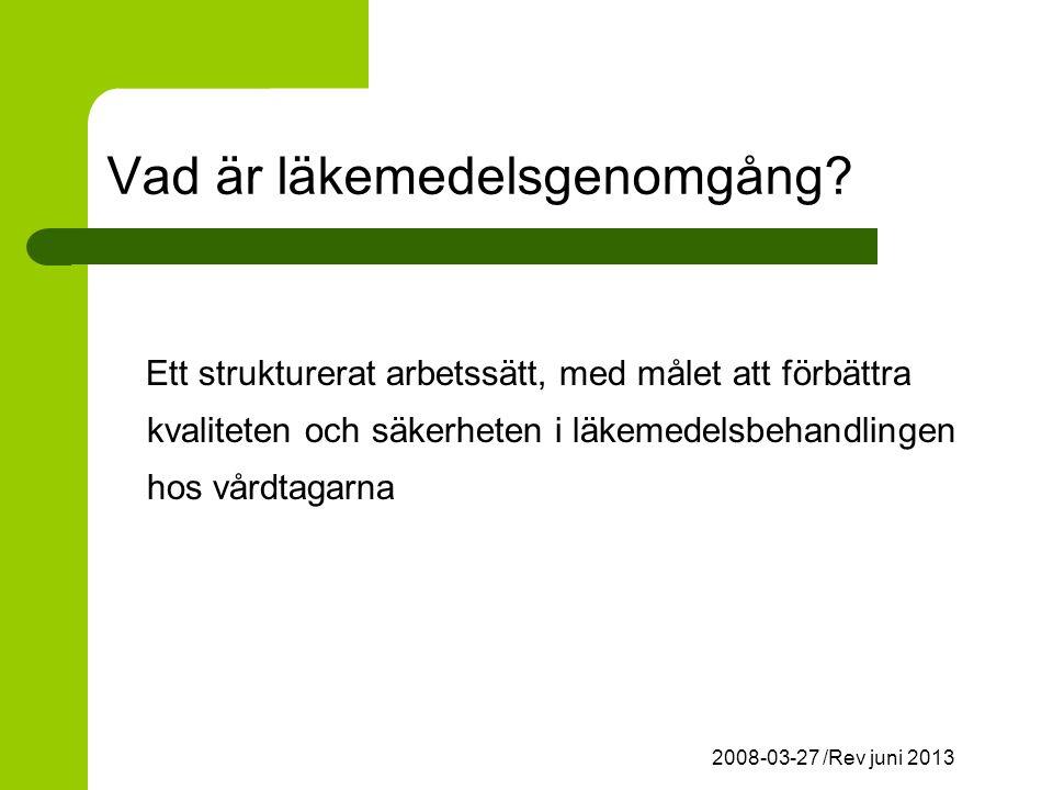 2008-03-27 /Rev juni 2013 Vad är läkemedelsgenomgång.