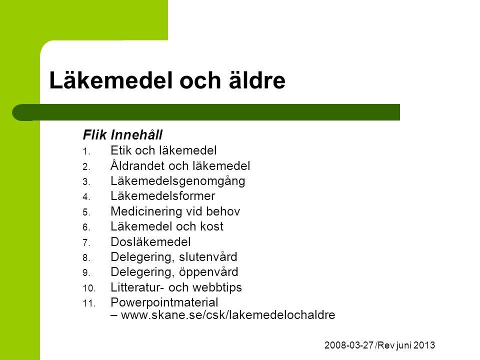 Läkemedel och äldre FlikInnehåll 1.Etik och läkemedel 2.