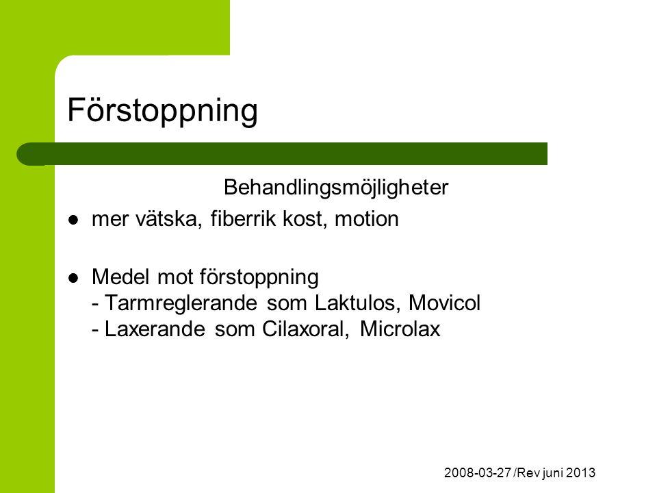 2008-03-27 /Rev juni 2013 Förstoppning Behandlingsmöjligheter mer vätska, fiberrik kost, motion Medel mot förstoppning - Tarmreglerande som Laktulos, Movicol - Laxerande som Cilaxoral, Microlax