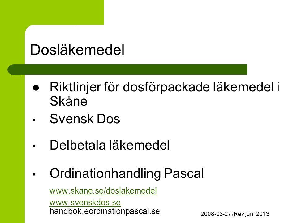 2008-03-27 /Rev juni 2013 Dosläkemedel Riktlinjer för dosförpackade läkemedel i Skåne Svensk Dos Delbetala läkemedel Ordinationhandling Pascal www.skane.se/doslakemedel www.svenskdos.se www.svenskdos.se handbok.eordinationpascal.se