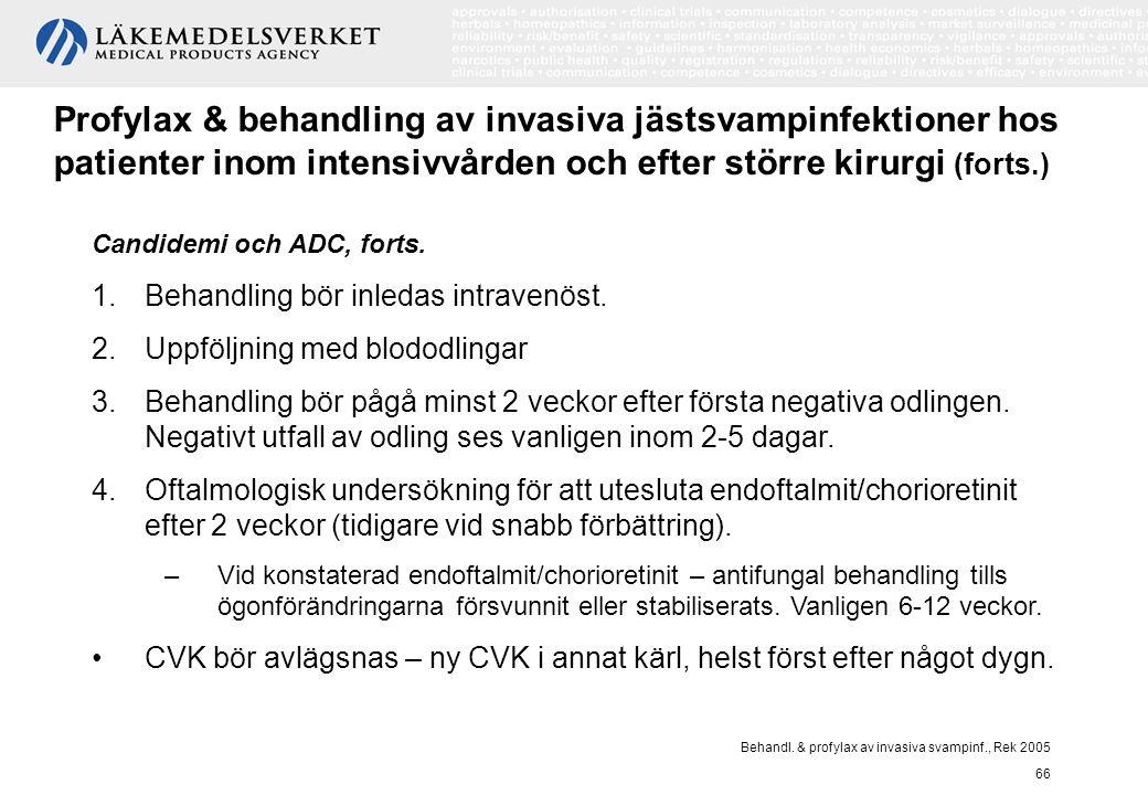 Behandl. & profylax av invasiva svampinf., Rek 2005 66 Profylax & behandling av invasiva jästsvampinfektioner hos patienter inom intensivvården och ef