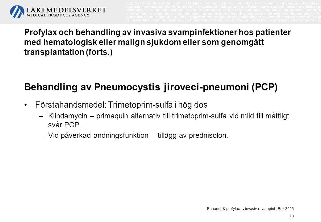 Behandl. & profylax av invasiva svampinf., Rek 2005 78 Profylax och behandling av invasiva svampinfektioner hos patienter med hematologisk eller malig