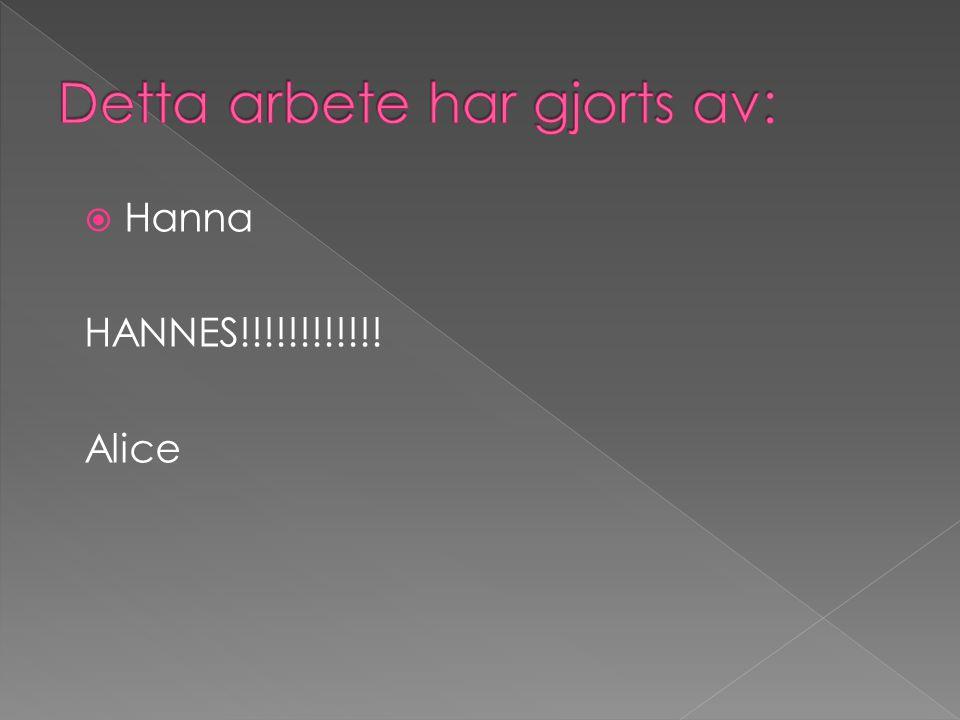 HHanna HANNES!!!!!!!!!!!! Alice