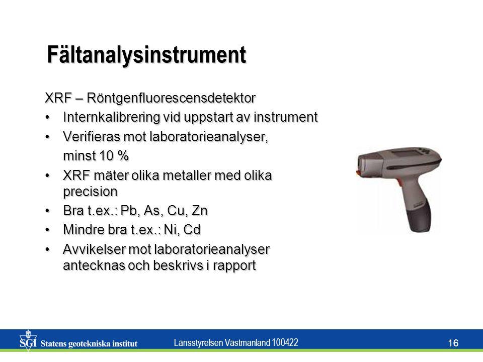 Länsstyrelsen Västmanland 100422 16 Fältanalysinstrument XRF – Röntgenfluorescensdetektor Internkalibrering vid uppstart av instrumentInternkalibrerin