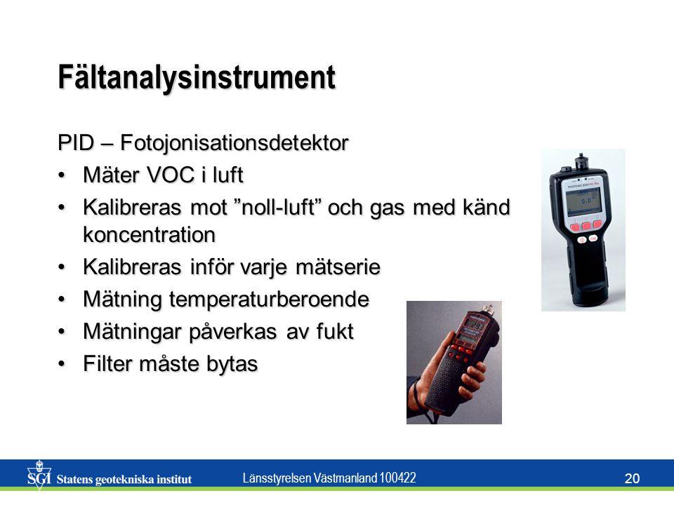 """Länsstyrelsen Västmanland 100422 20 Fältanalysinstrument PID – Fotojonisationsdetektor Mäter VOC i luftMäter VOC i luft Kalibreras mot """"noll-luft"""" och"""