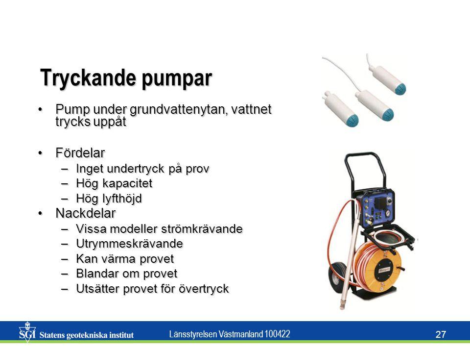 Länsstyrelsen Västmanland 100422 27 Tryckande pumpar Pump under grundvattenytan, vattnet trycks uppåtPump under grundvattenytan, vattnet trycks uppåt