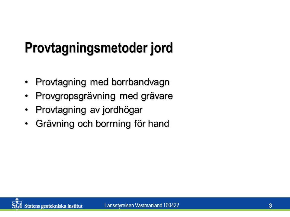 Länsstyrelsen Västmanland 100422 3 Provtagningsmetoder jord Provtagning med borrbandvagnProvtagning med borrbandvagn Provgropsgrävning med grävareProv