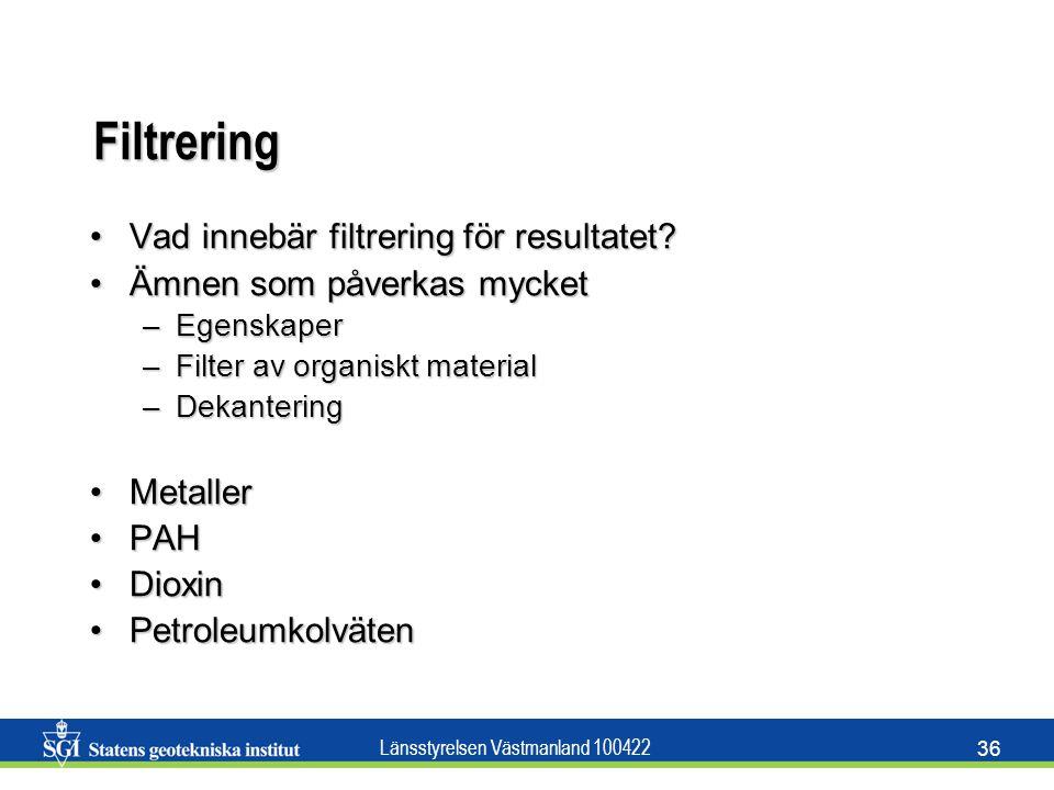 Länsstyrelsen Västmanland 100422 36 Filtrering Vad innebär filtrering för resultatet?Vad innebär filtrering för resultatet? Ämnen som påverkas mycketÄ