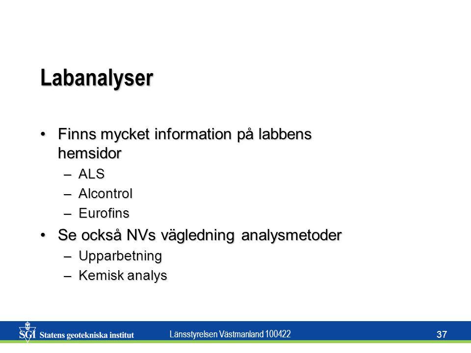 Länsstyrelsen Västmanland 100422 37 Labanalyser Finns mycket information på labbens hemsidorFinns mycket information på labbens hemsidor –ALS –Alcontr