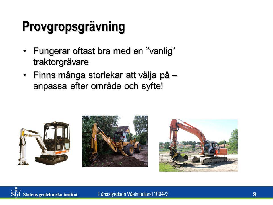 """Länsstyrelsen Västmanland 100422 9 Provgropsgrävning Fungerar oftast bra med en """"vanlig"""" traktorgrävareFungerar oftast bra med en """"vanlig"""" traktorgräv"""