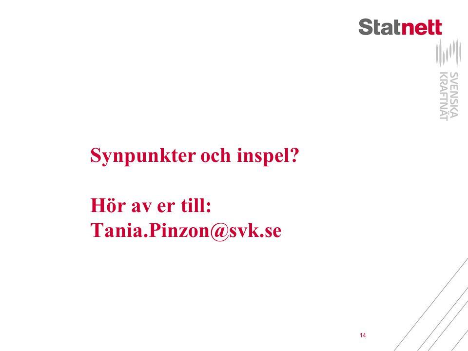 14 Synpunkter och inspel? Hör av er till: Tania.Pinzon@svk.se 14