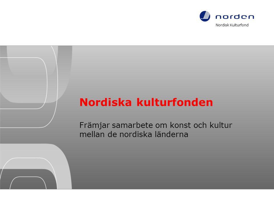 Nordisk Kulturfond 1 Nordiska kulturfonden Främjar samarbete om konst och kultur mellan de nordiska länderna Footer indsættes via: Vis / Sidehoved og sidefod / Indsæt teksten i Sidefodfeltet / OK