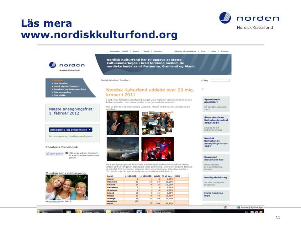 Läs mera www.nordiskkulturfond.org Nordisk Kulturfond 13 www.nordiskkulturfond.org