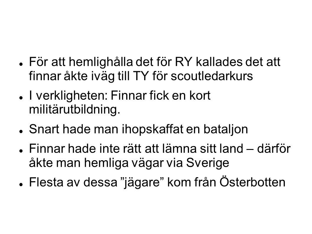 För att hemlighålla det för RY kallades det att finnar åkte iväg till TY för scoutledarkurs I verkligheten: Finnar fick en kort militärutbildning.